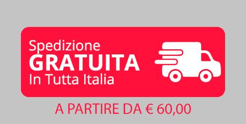SPEDIZIONE GRATIS DA EURO 60,00